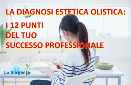 Foto diagnosi estetica olistica 12 punti del successo professionale